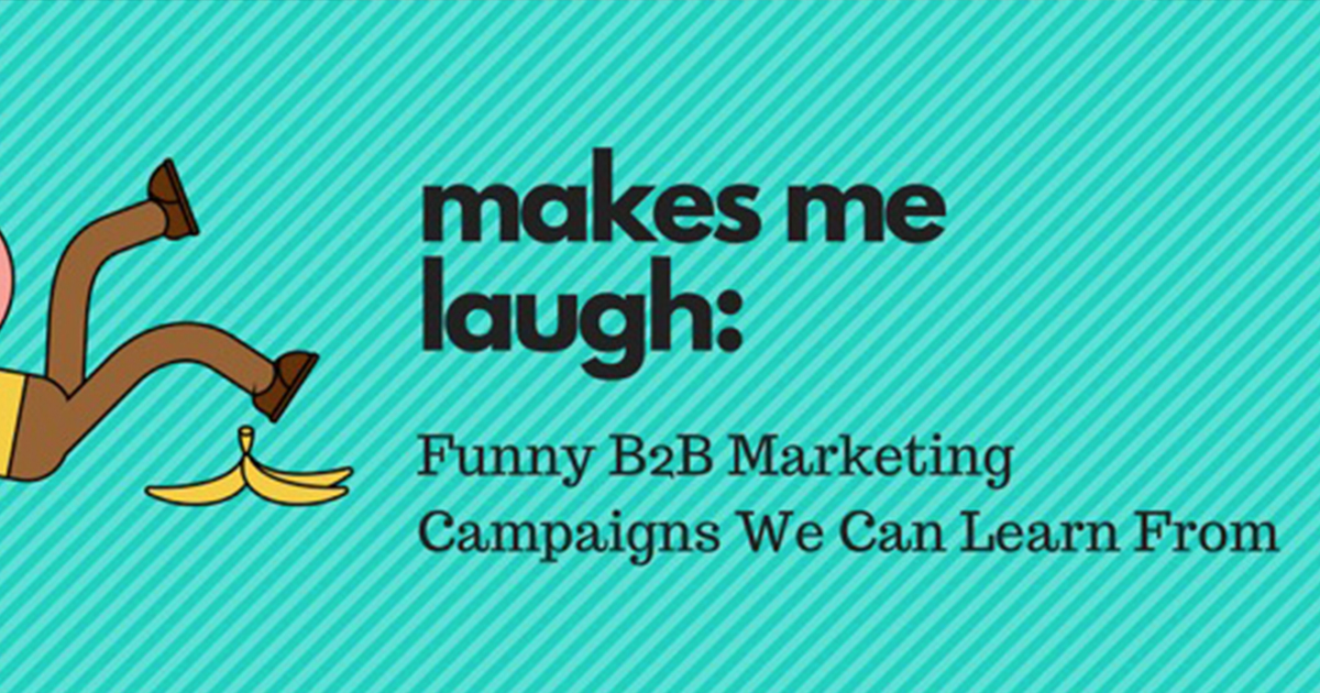 Makes Me Laugh Funny Bb Marketing Campaigns We Can Learn From Linkedin Marketing Blog