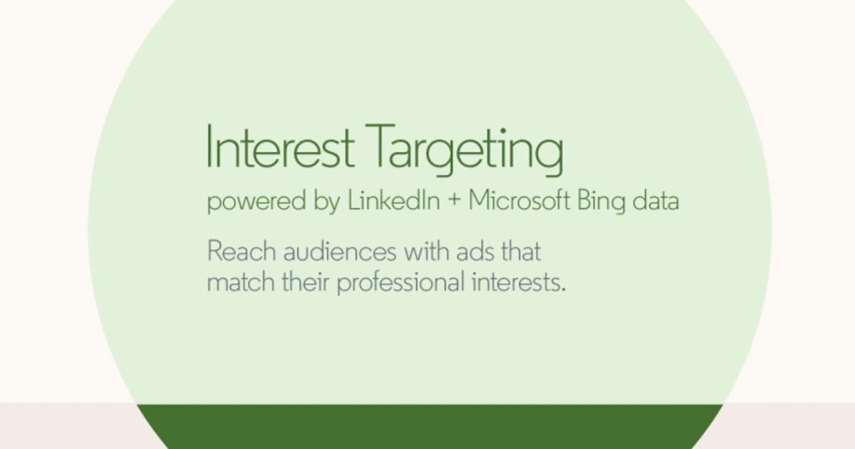 How to Use LinkedIn's New Interest Targeting to Reach Your Marketing Goals