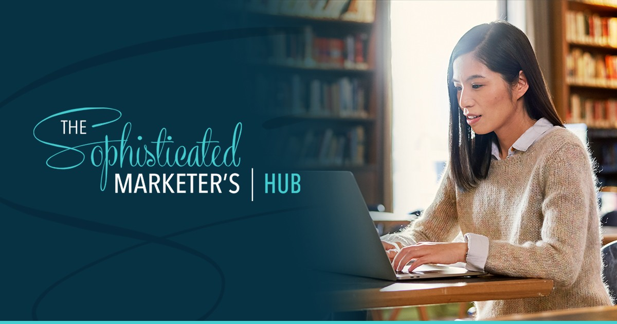 All the Sophisticated Marketer content you need – all in one place