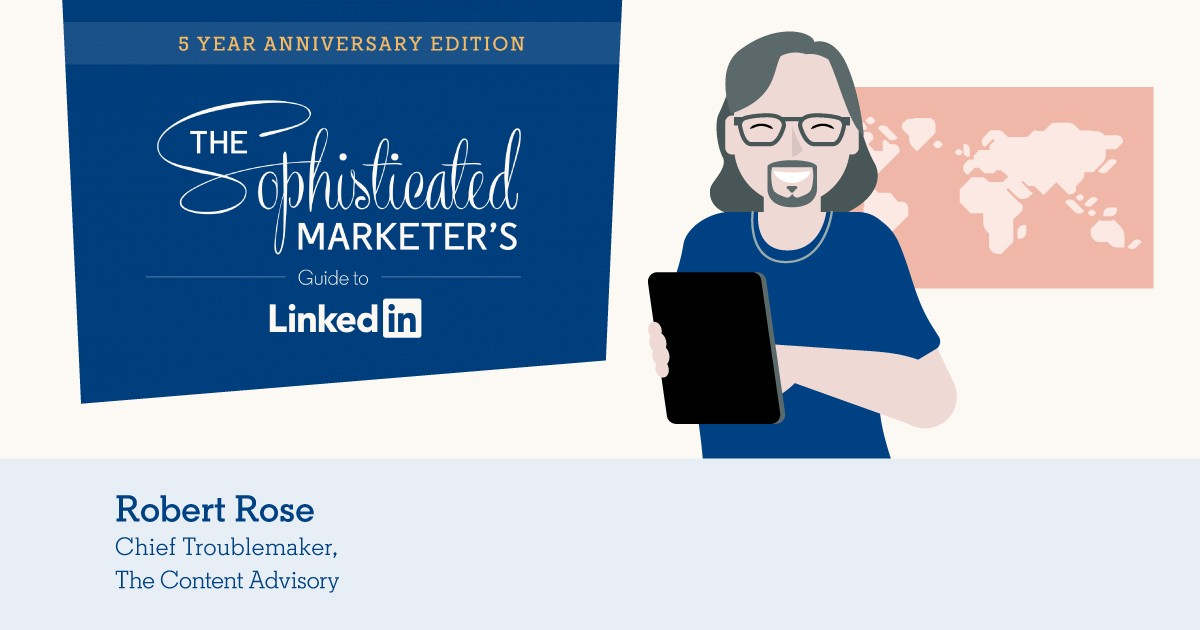 Robert Rose on the Fundamentals of Content Marketing on LinkedIn