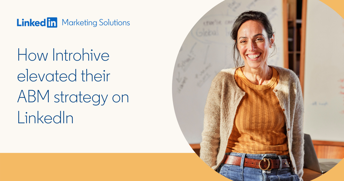 How Introhive Elevated Their ABM Strategy on LinkedIn