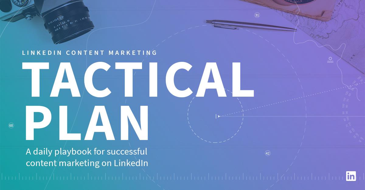 Your LinkedIn Tactical Plan