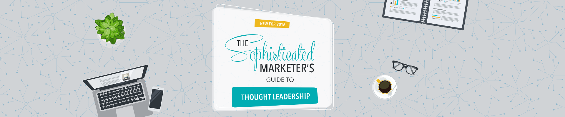 Sophisticated Marketer S Guide To Thought Leadership Linkedin Marketing Solutions